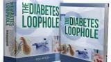 Complete Diabetes Loophole Review - Is It a Scam?